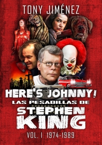 HERE'S JOHNNY! LAS PESADILLAS DE STEPHEN KING VOL. 1 (1974-1989)