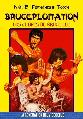 BRUCEPLOITATION: LOS CLONES DE BRUCE LEE