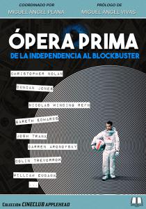 ÓPERA PRIMA: DE LA INDEPENDENCIA AL BLOCKBUSTER