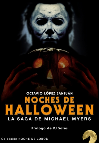 NOCHES DE HALLOWEEN: LA SAGA DE MICHAEL MYERS