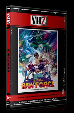 Raw Force (Invasores de la Tumba de Jade)