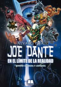 JOE DANTE: EN EL LÍMITE DE LA REALIDAD (NUEVA EDICIÓN REVISADA, ACTUALIZADA Y AMPLIADA)