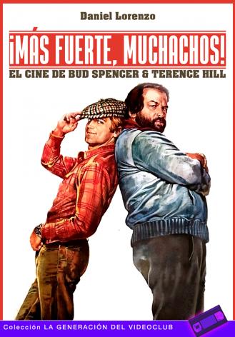 ¡MÁS FUERTE, MUCHACHOS! EL CINE DE BUD SPENCER & TERENCE HILL
