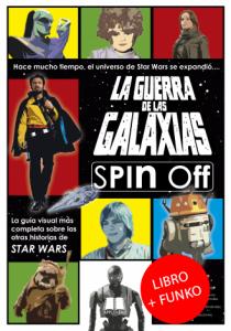 LA GUERRA DE LAS GALAXIAS SPIN OFF + FUNKO POP