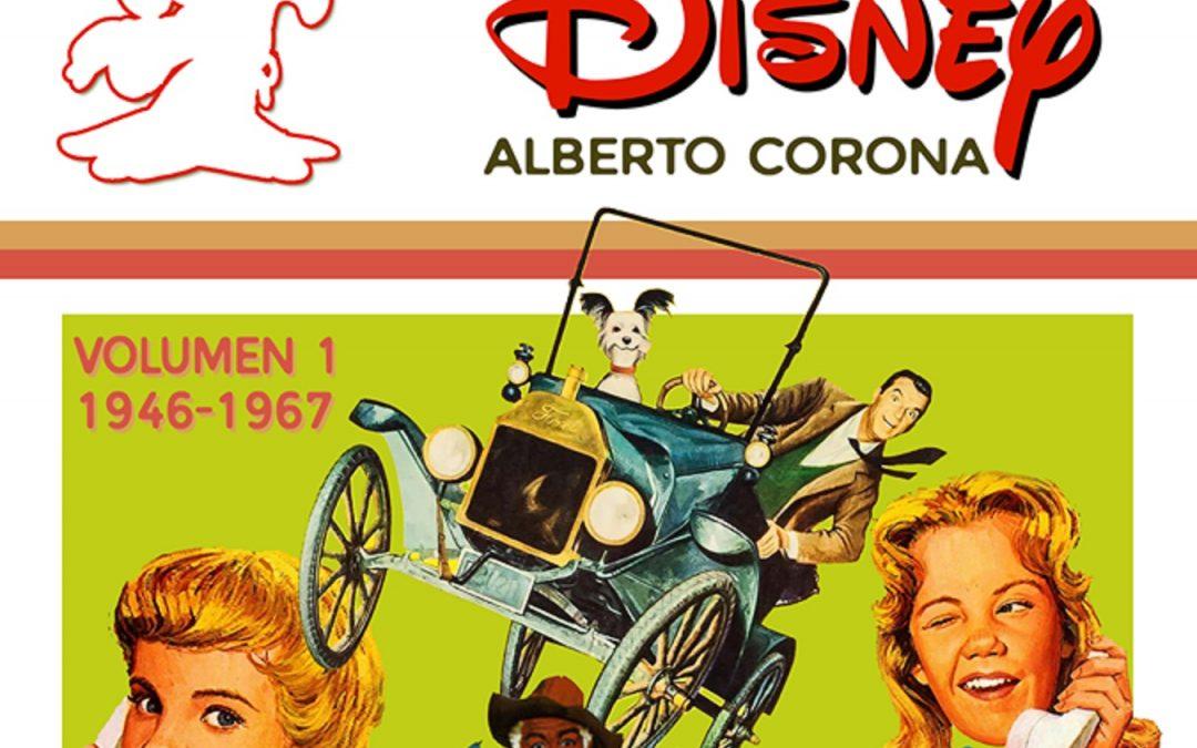 Alberto Corona: «El señor Disney es símbolo de tantas y tantas cosas que, al mismo tiempo, sus producciones también lo son».
