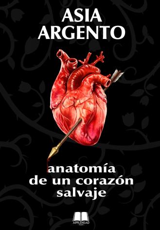 ASIA ARGENTO: ANATOMÍA DE UN CORAZÓN SALVAJE (Autobiografía)