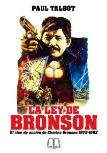 LA LEY DE BRONSON: EL CINE DE ACCIÓN DE CHARLES BRONSON 1972-1982